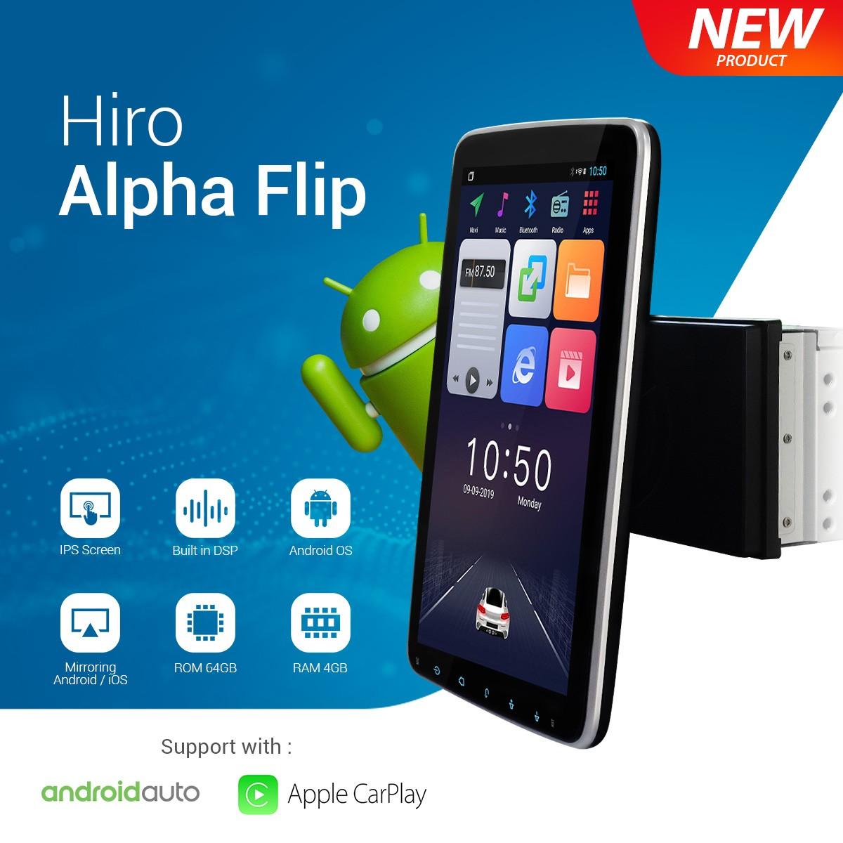 HIRO ALPHA FLIP - HEAD UNIT ANDROID UNIVERSAL 10 INCH